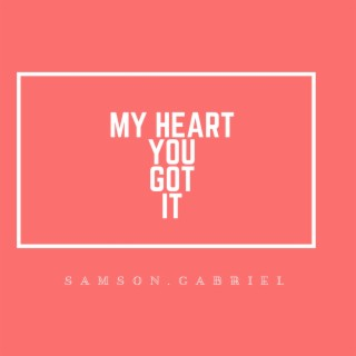 My Heart You Got It - Boomplay