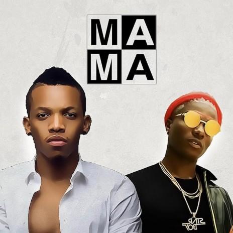 Mama ft. Wizkid - Boomplay