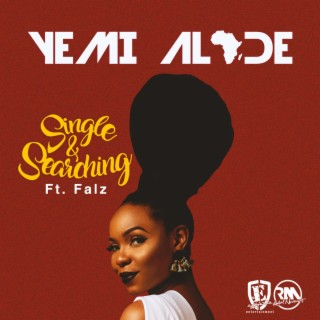 Single & Searching (feat. Falz) - Boomplay