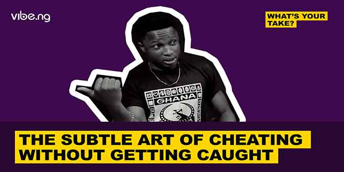 The Subtle Art Of Cheating Without Getting Caught #WhatsYourTake - vibe.ng - Boomplay