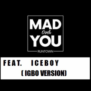Mad over You (Igbo Version) feat. Iceboy - Boomplay