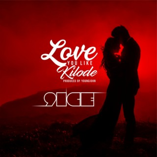 Love You Like Kilode - Boomplay