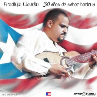 Prodigio Claudio 30 Anos de Sabor Boricua - Boomplay