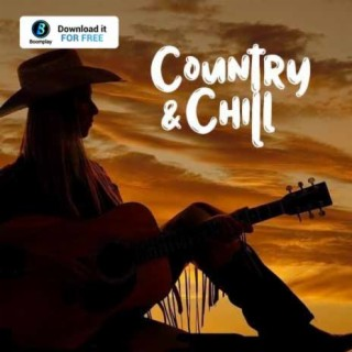 Country & Chill - Boomplay