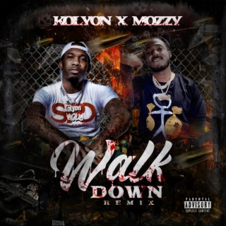 Walk Down (feat. Mozzy) (Remix) - Boomplay