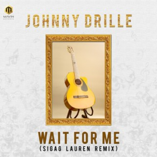 Wait For Me (Sigag Lauren Remix) - Boomplay