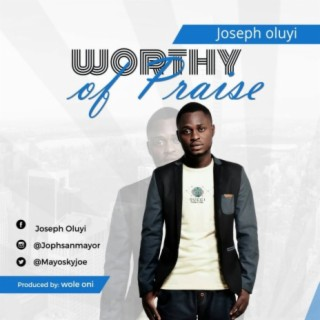 Worthy Of Praise - Boomplay
