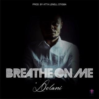 Breathe On Me - Boomplay