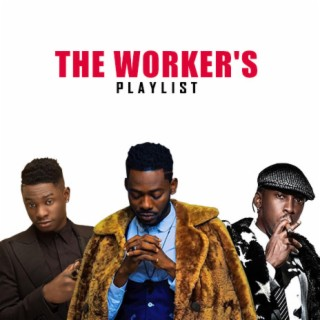 The Worker's Playlist - Boomplay