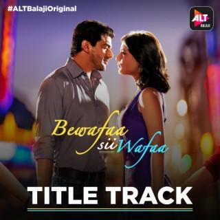 "Title Track (From ""Bewafaa sii Wafaa"") - Boomplay"