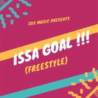 Issa Goal (Freestyle) - Boomplay