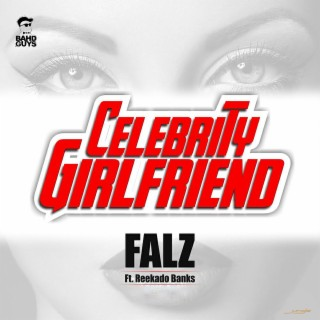Celebrity Girlfriend - Boomplay
