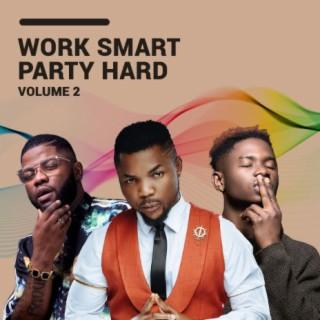 Work Smart, Party Hard Vol. II