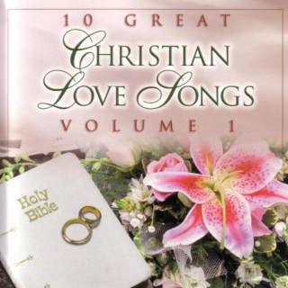 10 Great Christian Love Songs : Vol.1 - Boomplay