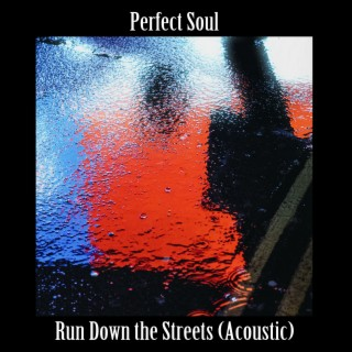 Run Down the Streets (Acoustic) - Boomplay