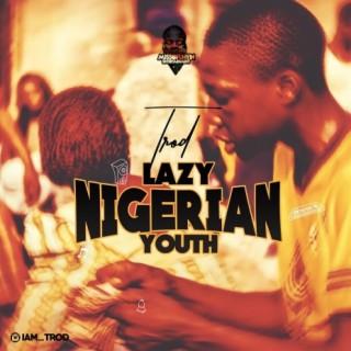 Lazy Nigerian Youth - Boomplay
