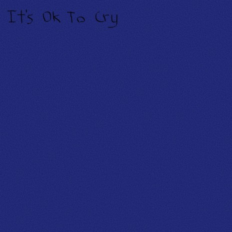 It's OK to Cry-Boomplay Music