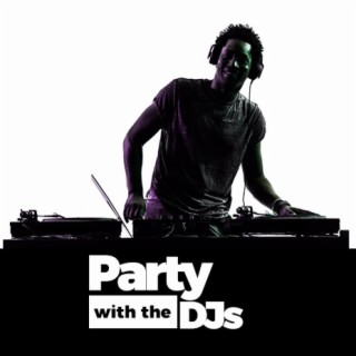 Party With The DJs