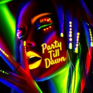 Party Till Dawn