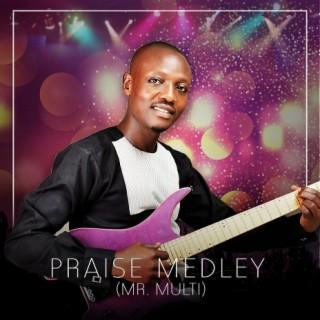 Praise Medley - Boomplay