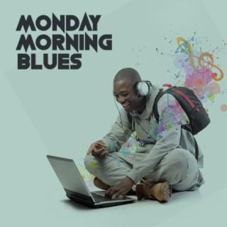 Monday Morning Blues - Boomplay