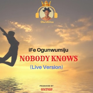 Nobody Knows (Live Version) - Boomplay