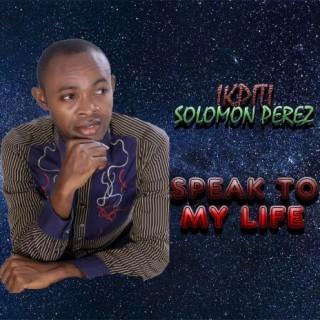 Speak To My Life - Boomplay