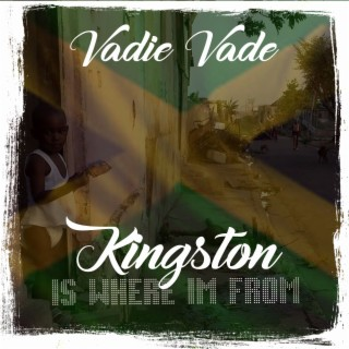 Kingston Is Where I'm From - Boomplay
