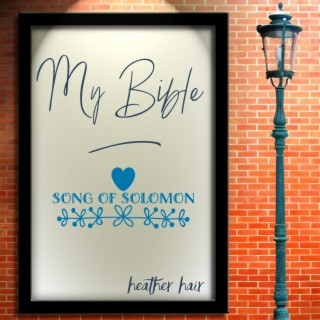 My Bible Song of Solomon - Boomplay