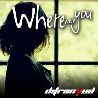 Where Were You - Boomplay