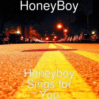 Honeyboy Sings for You - Boomplay