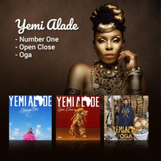 Yemi Alade - Number One, Open Close & Oga - Boomplay