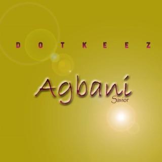 Agbani (Savior) - Boomplay
