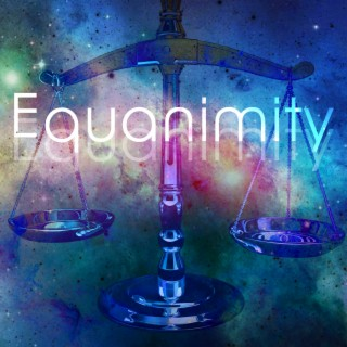 Equanimity - Boomplay