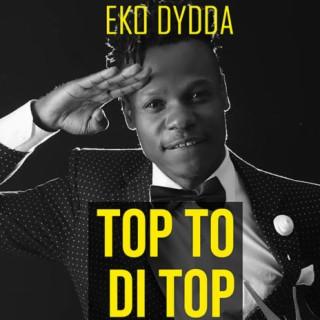 Top To Di Top - Boomplay