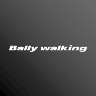Bally Walkin - Boomplay
