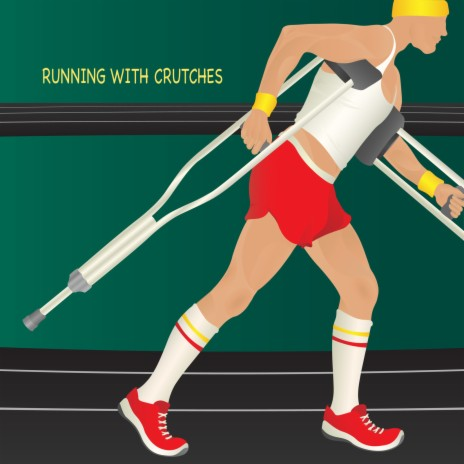 Running With Crutches