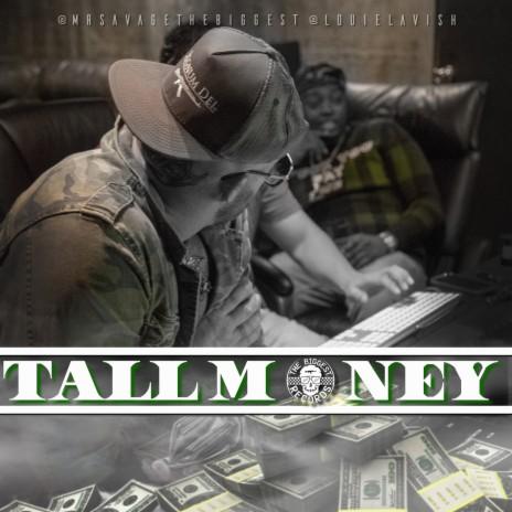 Tall Money ft. Louie Lavish