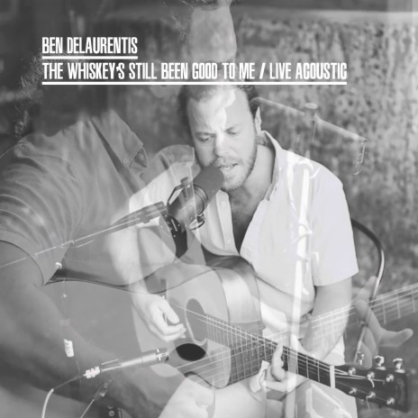 The Whiskey's Still Been Good to Me (Live Acoustic)-Boomplay Music