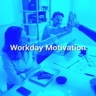 Workday Motivation - Boomplay