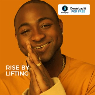 Rise By Lifting - Boomplay