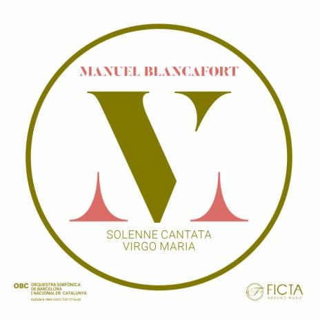 Virgo Maria, Solenne Cantata: No. 6, Assumptione ft. Orfeó Català, Cor de Cambra del Palau de la Música, Antoni Ros-Marbà & Josep Vila i Casañas