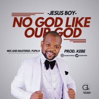No God Like Our God - Boomplay