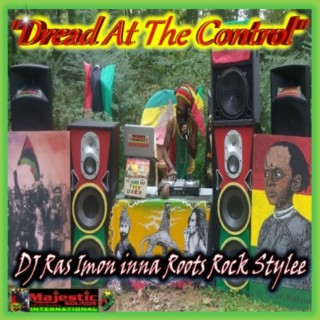 Dread at the Control: DJ Ras Imon Inna Roots Rock Stylee - Boomplay