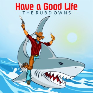 Have a Good Life - EP - Boomplay