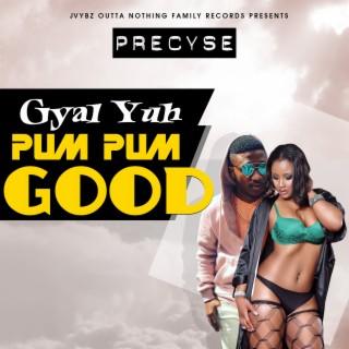 Gyal Yuh Pum Pum Good - Boomplay