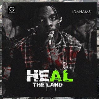 Heal The Land - Boomplay