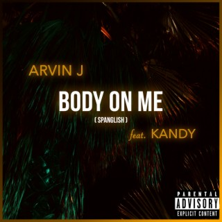 Body on Me (Spanglish) - Boomplay