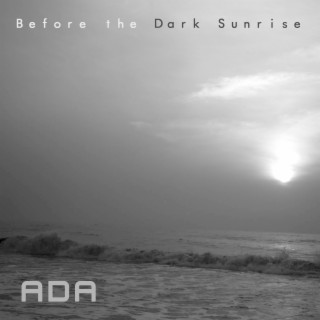 Before the Dark Sunrise - Boomplay