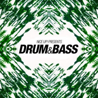 NICE UP! Presents Drum & Bass - Boomplay